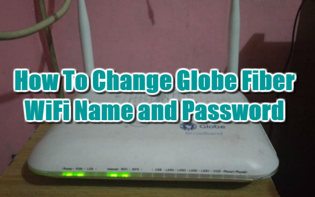 How To Change Globe Fiber WiFi Name and Password