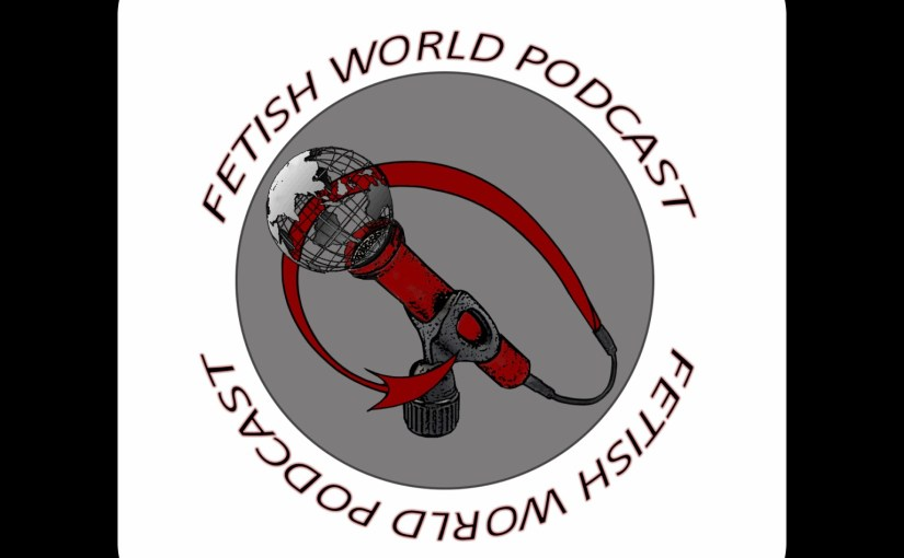 "S2 Ep 20 –  Nicholas Tanek on Fetish World Podcast – ""A Lot Of Cunnilingus"""