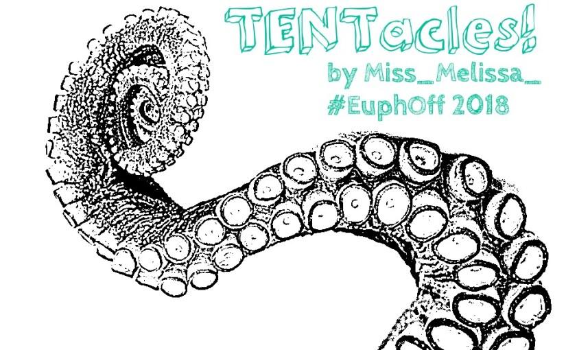 #EuphOff:  TENTacles
