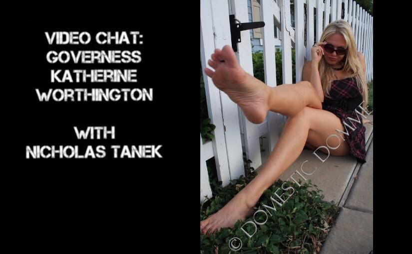VIDEO CHAT: Governess Katherine Worthington w/ Nicholas Tanek
