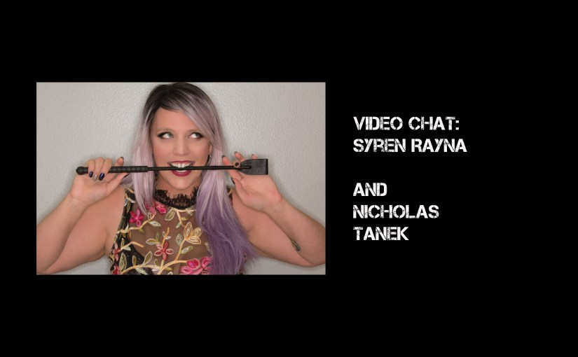 VIDEO CHAT: Syren Rayna with Nicholas Tanek