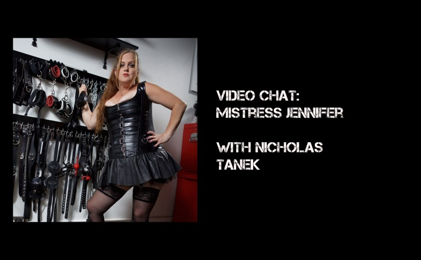 VIDEO CHAT: Mistress Jennifer with Nicholas Tanek