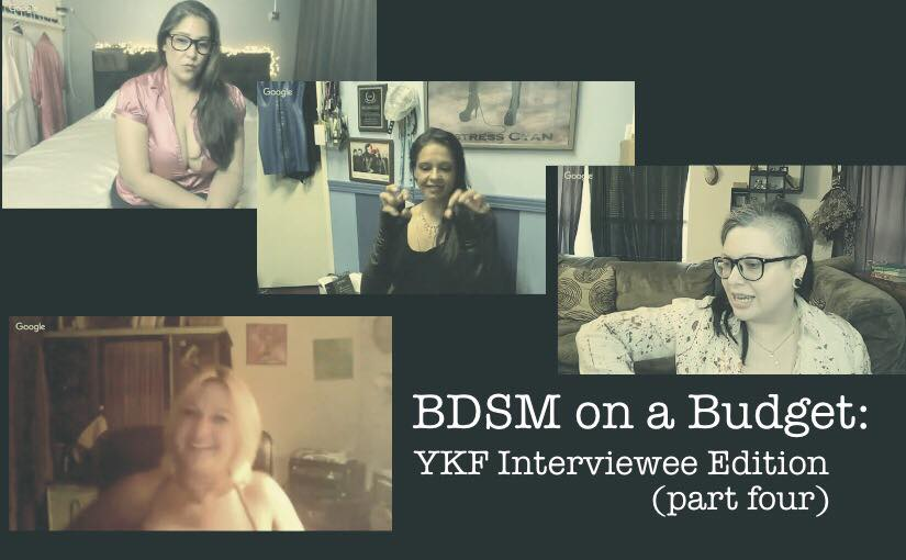 BDSM On A Budget: YKF Interviewee Edition (part four) #ThriftyKinkThursday