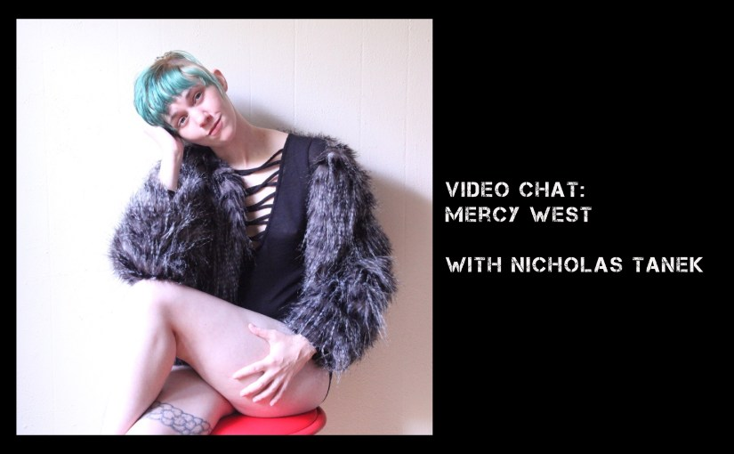 VIDEO CHAT: Mercy West with Nicholas Tanek