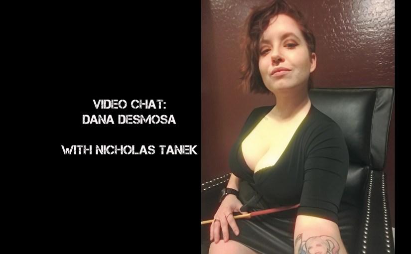 VIDEO CHAT: Mistress Dana Desmona w/ Nicholas Tanek