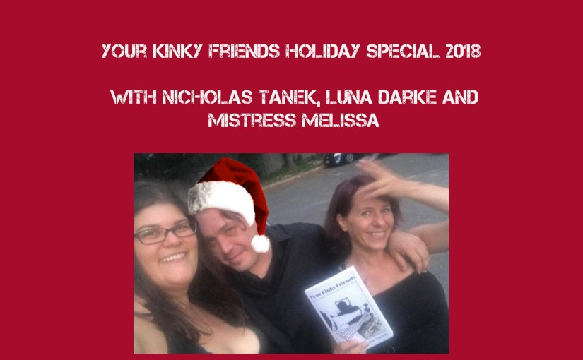 YKF Holiday Special 2018 w/ Luna Darke, Miss Melissa, & Nicholas Tanek