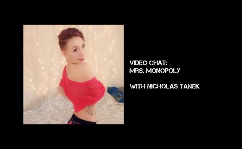 VIDEO CHAT: Mrs. Monopoly with Nicholas Tanek