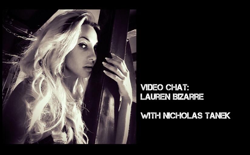 VIDEO CHAT: Mistress Lauren Bizarre with Nicholas Tanek