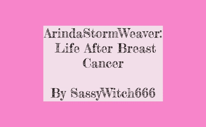 Life After Breast Cancer by SassyWitch666