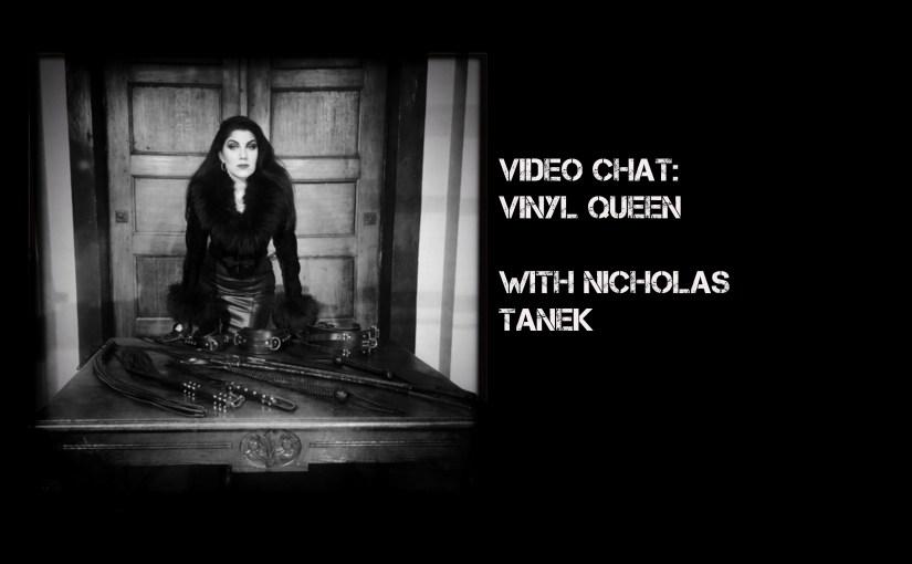 VIDEO CHAT: Vinyl Queen with Nicholas Tanek