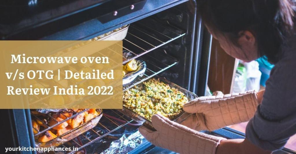 Microwave oven v/s OTG