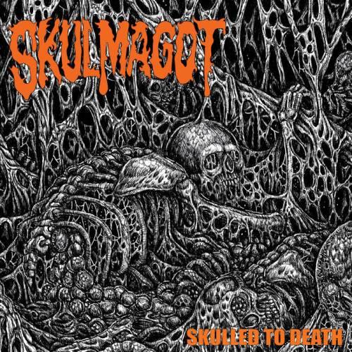 Skulmagot - Skulled To Death