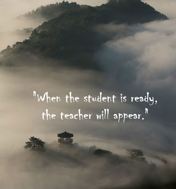 Image result for when the student is ready the teacher will appear