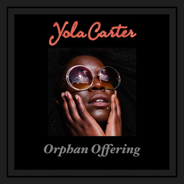 Yola Carter – Debut EP 'Orphan Offering' Out Now
