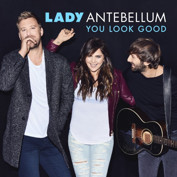 SINGLE REVIEW: Lady Antebellum – 'You Look Good'