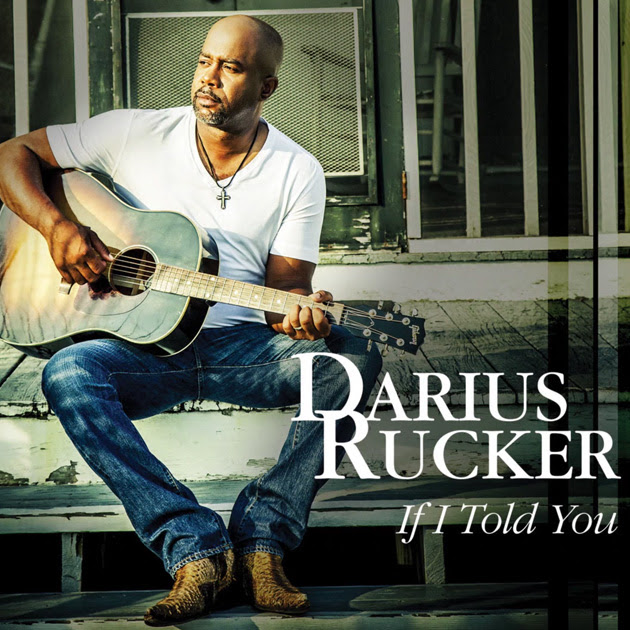 Song Of The Day: Darius Rucker – 'If I Told You'