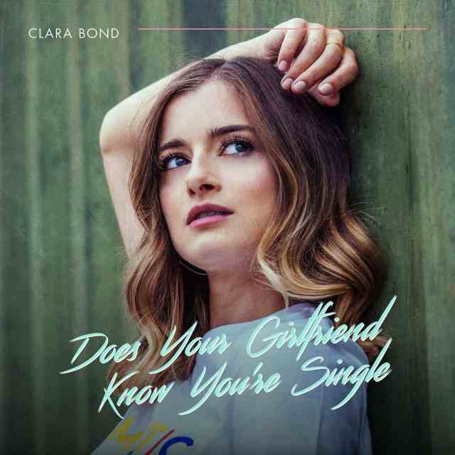 SPOTLIGHT: Clara Bond To Release New Single 'Does Your Girlfriend Know You're Single'
