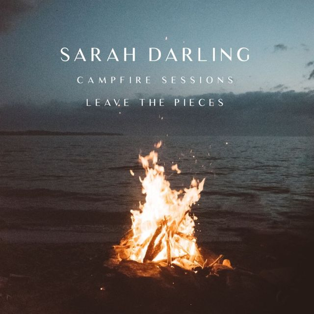 Sarah Darling Releases 'Leave The Pieces' From 'Campfire Sessions' Project
