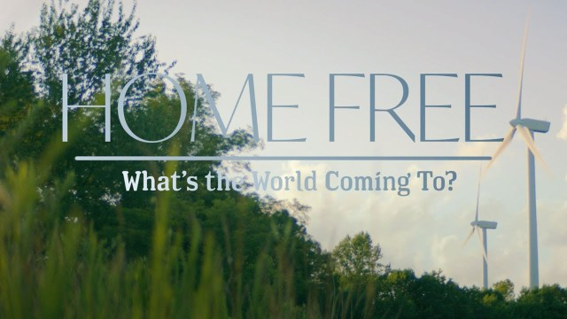 Home Free Ask 'What's The World Coming To?' In New Video