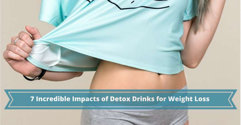 7-Incredible-Impacts-of-Detox-Drinks-for-Weight-Loss