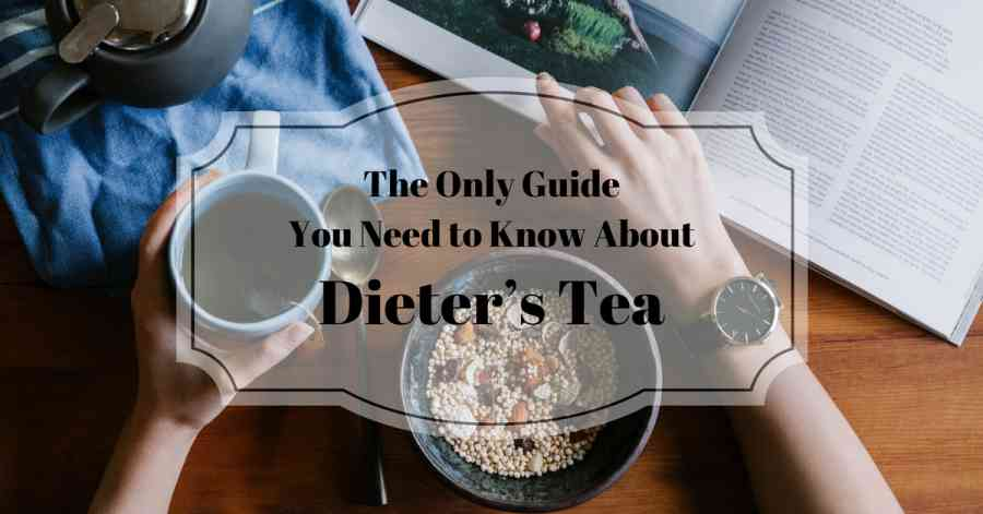 the-only-guide-you-need-to-know-about-dieters-tea