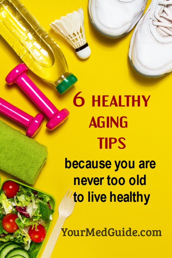 Six healthy aging tips because you are never too old to live healthy #healthyaging #healthyliving #tips