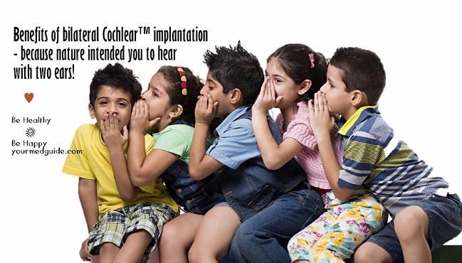 Benefits of bilateral Cochlear™ implantation Vidya Sury