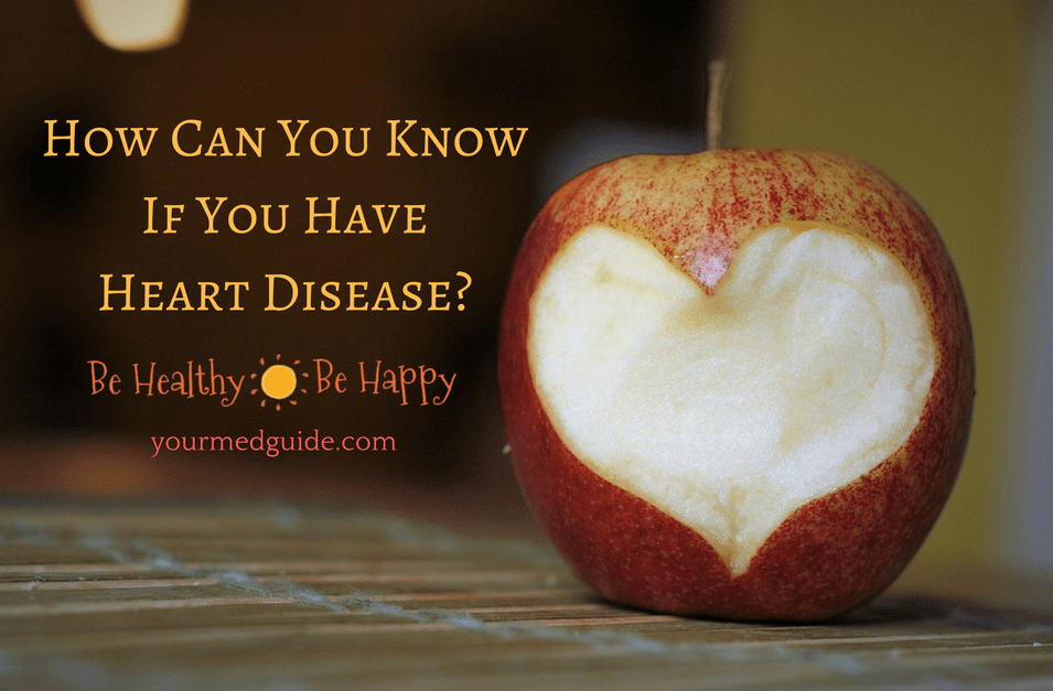How Can You Know If You Have Heart Disease?