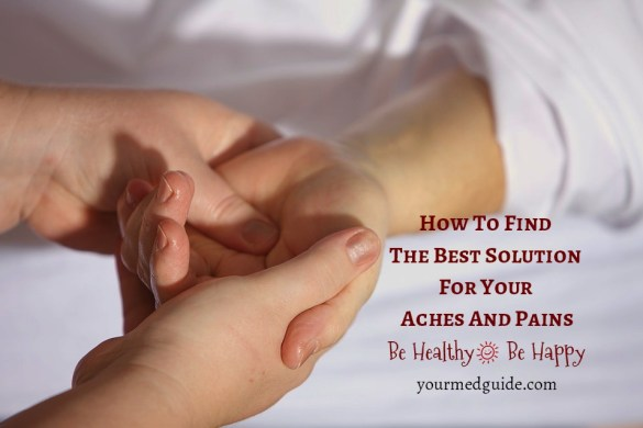 How To Find The Best Solution For Your Aches And Pains #health #alternativetherapy