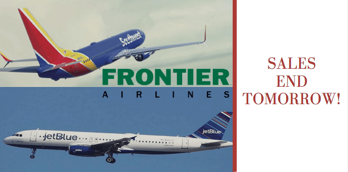 Frontier, jetBlue & Southwest Sales End Soon – Get Great Rates While You Still Can!