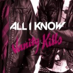 All I Know - Vanity Kills