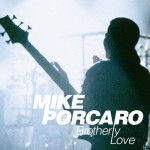 Mike Porcaro - brotherly love