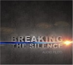 audio pilots - breaking the silence