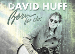 david huff - born for this