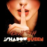 shadowqueen - don´t tell