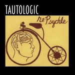tautologic - re psychle