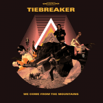tiebreaker - we come from the mountains