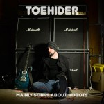toehider - mainly songs about robots