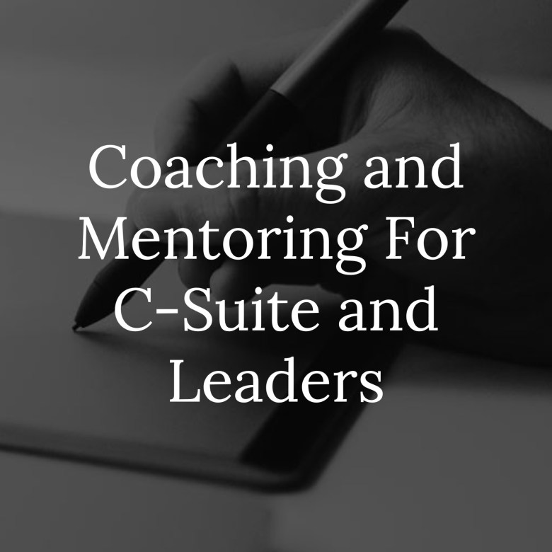 Coaching and Mentoring For C-Suite and Leaders Link