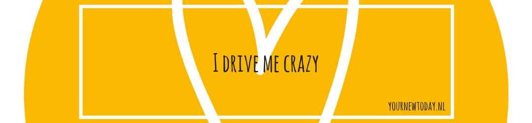 I drive me crazy
