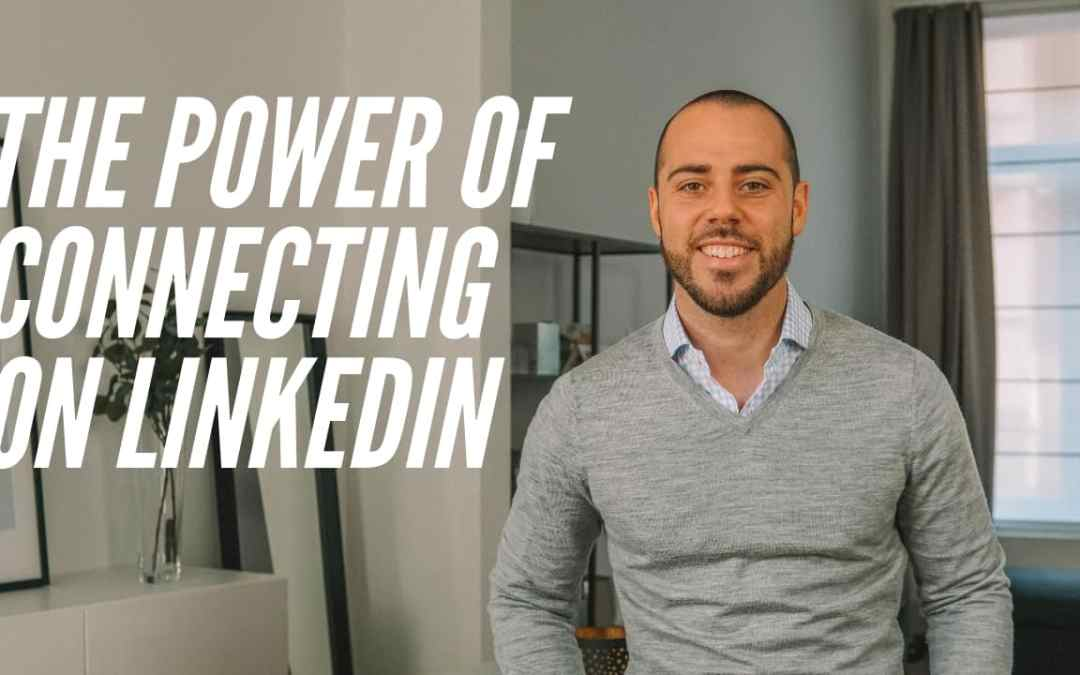 The Power of Connecting on LinkedIn