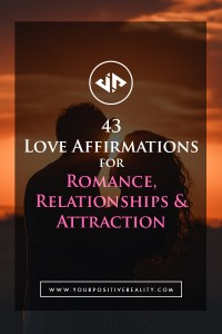 43 Love Affirmations for Romance, Relationships & Attraction