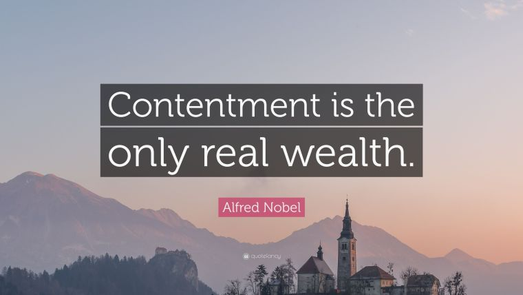 Alfred-Nobel-Quote-Contentment-is-the-only-real-wealth