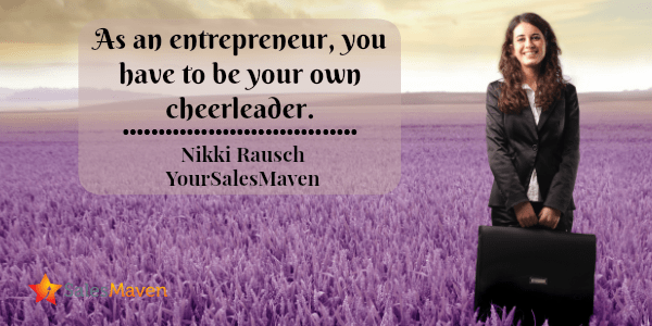 Entrepreneur, Sales, Selling, Nikki Rausch, Sales Maven Blog
