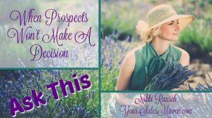 decision making, prospecting, sales, training, Sales Maven, Nikki Rausch
