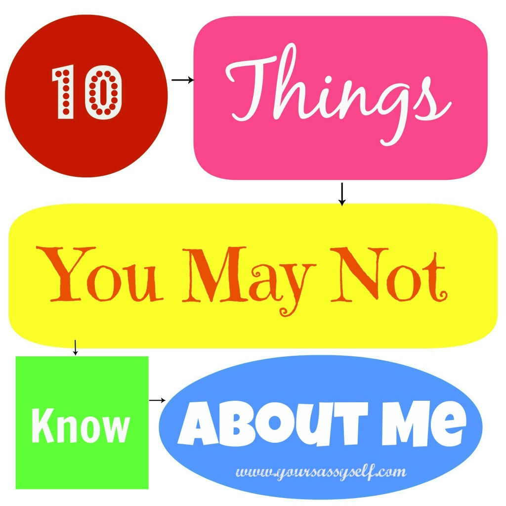 10 Things You May Not Know About Me