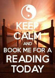 Keep calm and book me for a reading