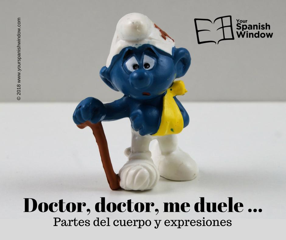 Doctor, doctor, me duele ... Partes del cuerpo y expresiones