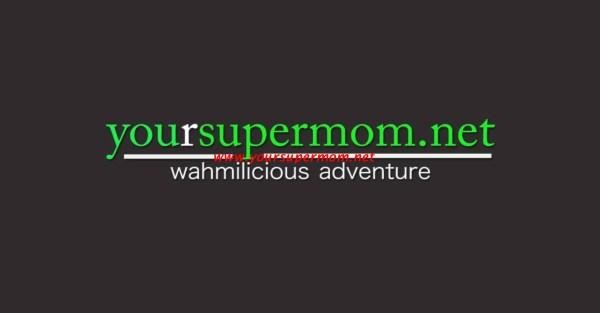 yoursupermom, wahmilicious adventure