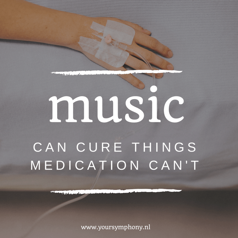music can cure things medication can't